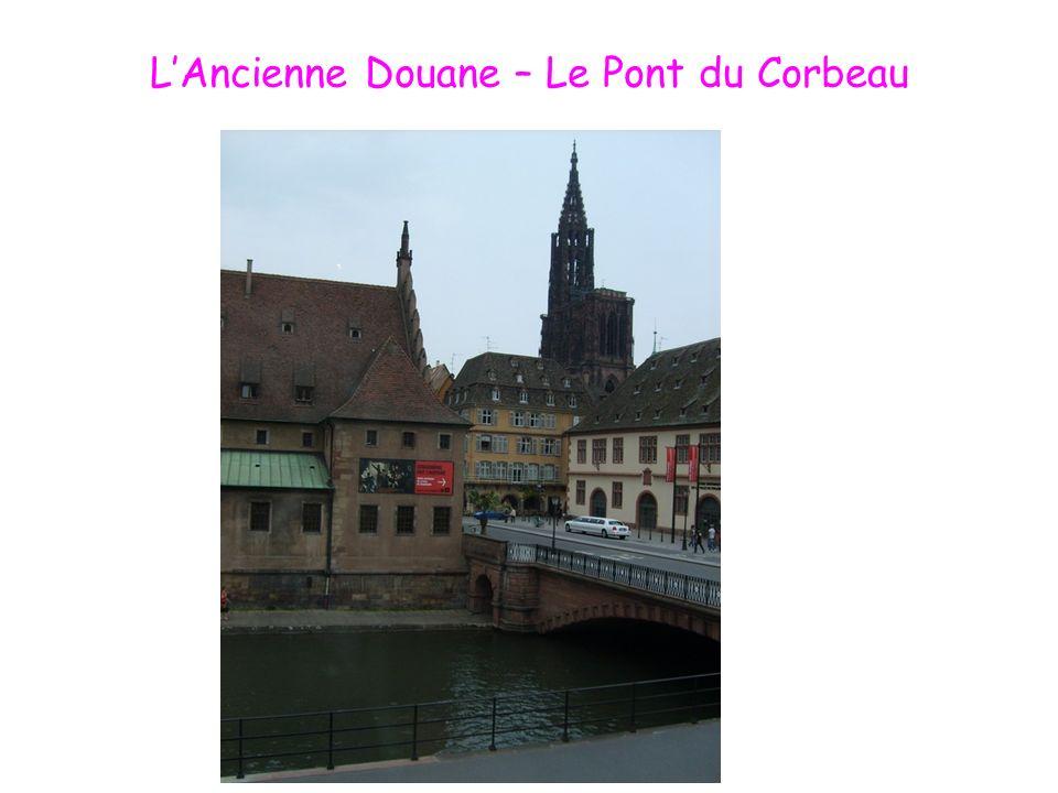 L'Ancienne Douane – Le Pont du Corbeau