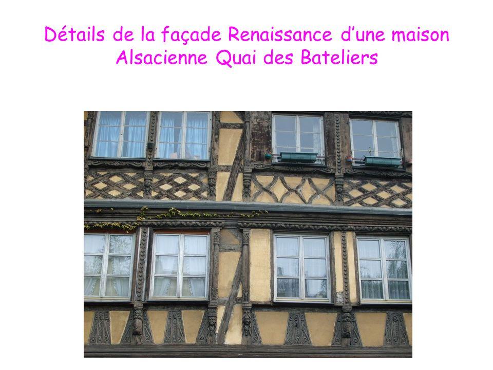 Détails de la façade Renaissance d'une maison Alsacienne Quai des Bateliers