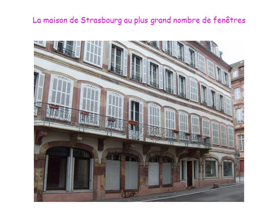 La maison de Strasbourg au plus grand nombre de fenêtres