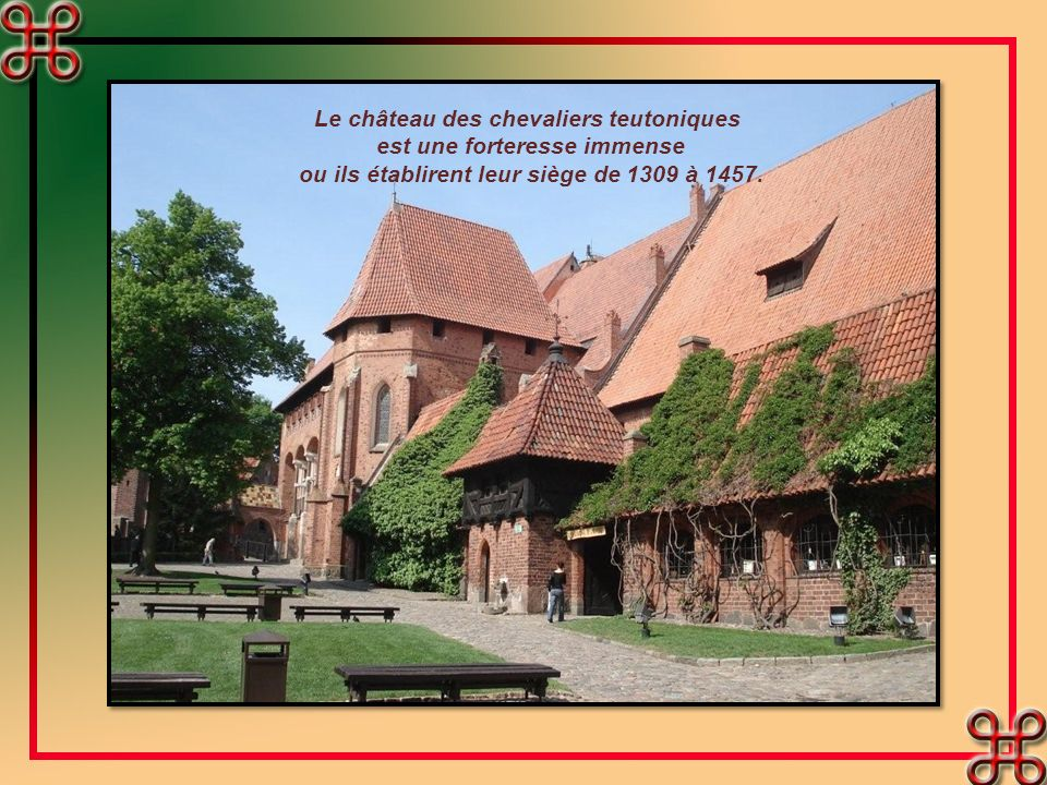 Le château des chevaliers teutoniques est une forteresse immense