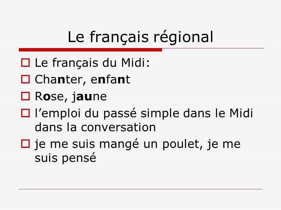 Le français régional Le français du Midi: Chanter, enfant Rose, jaune