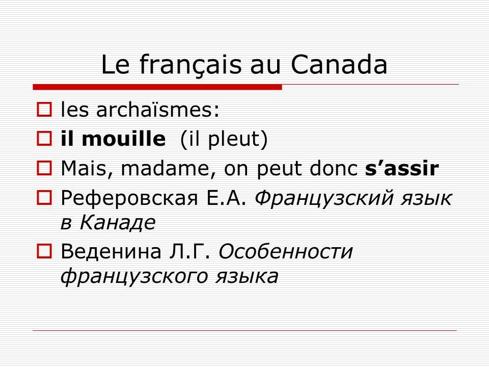 Le français au Canada les archaïsmes: il mouille (il pleut)