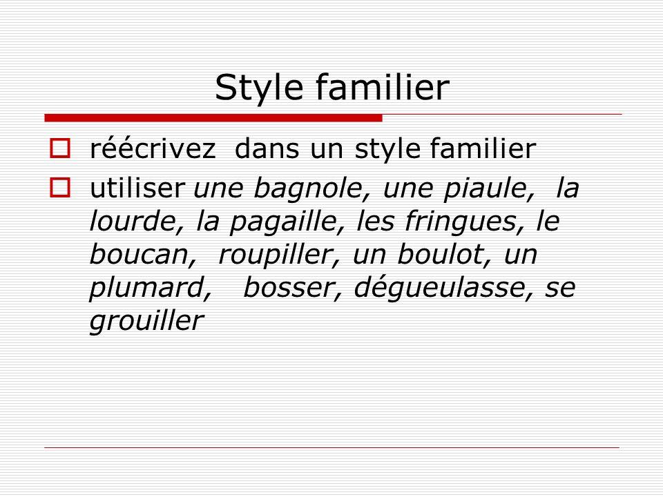 Style familier réécrivez dans un style familier
