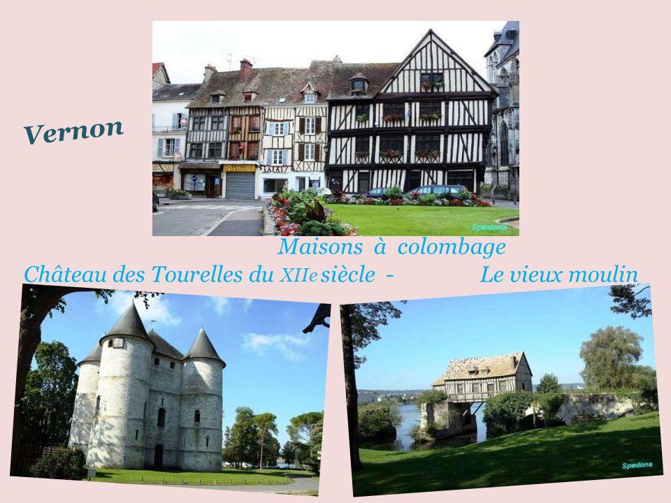 Vernon Maisons à colombage .Château des Tourelles du XIIe siècle - Le vieux moulin.