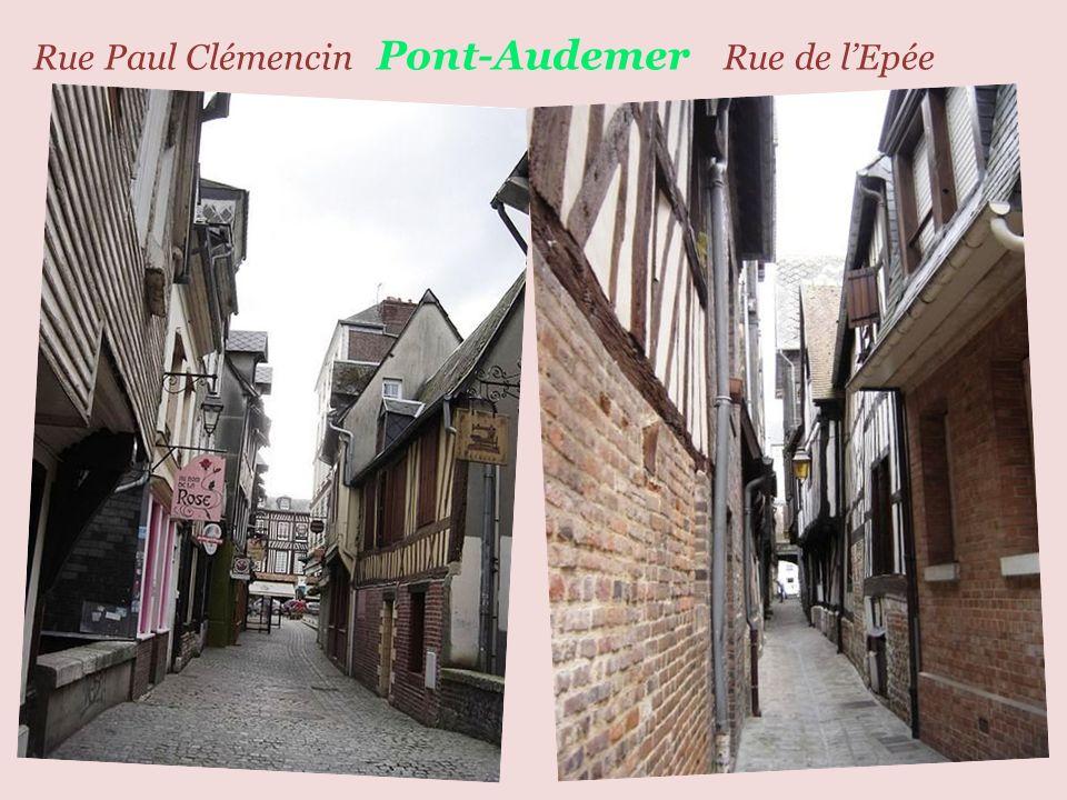 Rue Paul Clémencin Pont-Audemer Rue de l'Epée
