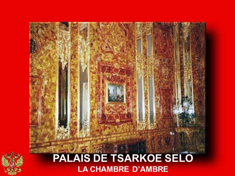 PALAIS DE TSARKOE SELO LA CHAMBRE D'AMBRE