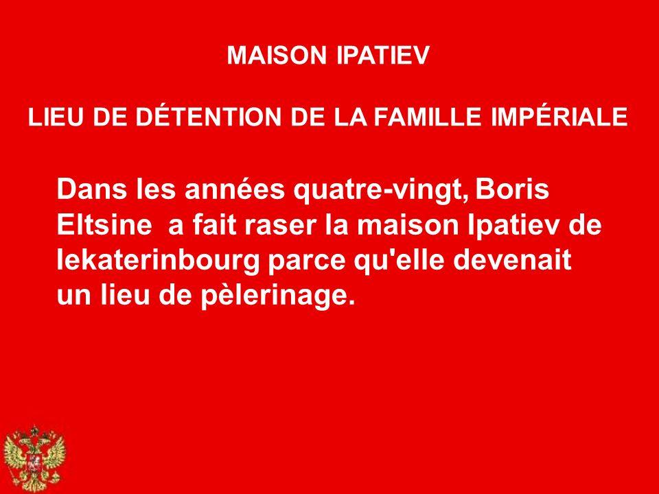 LIEU DE DÉTENTION DE LA FAMILLE IMPÉRIALE