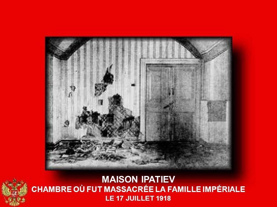 CHAMBRE OÙ FUT MASSACRÉE LA FAMILLE IMPÉRIALE