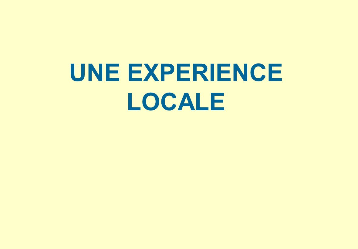 UNE EXPERIENCE LOCALE