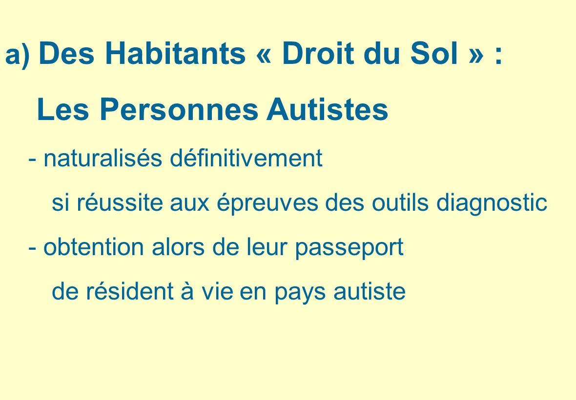 Des Habitants « Droit du Sol » : Les Personnes Autistes