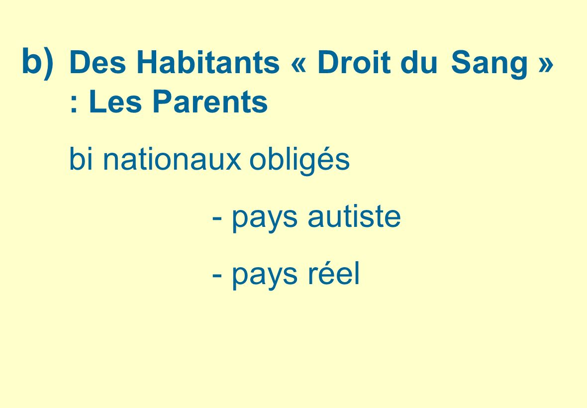 b) Des Habitants « Droit du Sang » : Les Parents