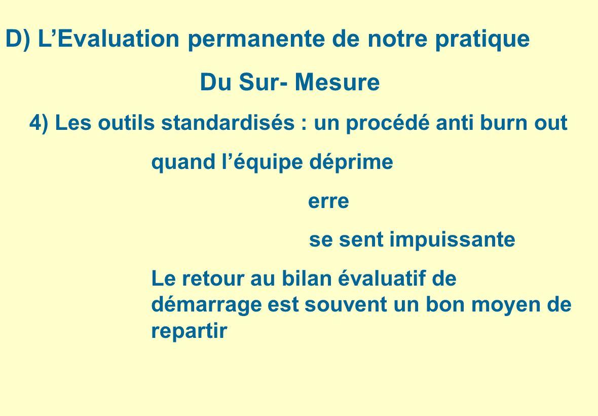 D) L'Evaluation permanente de notre pratique Du Sur- Mesure