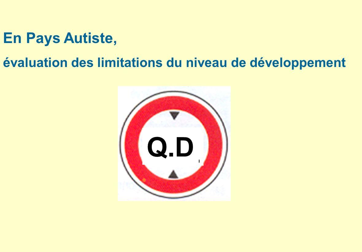 En Pays Autiste, évaluation des limitations du niveau de développement Q.D
