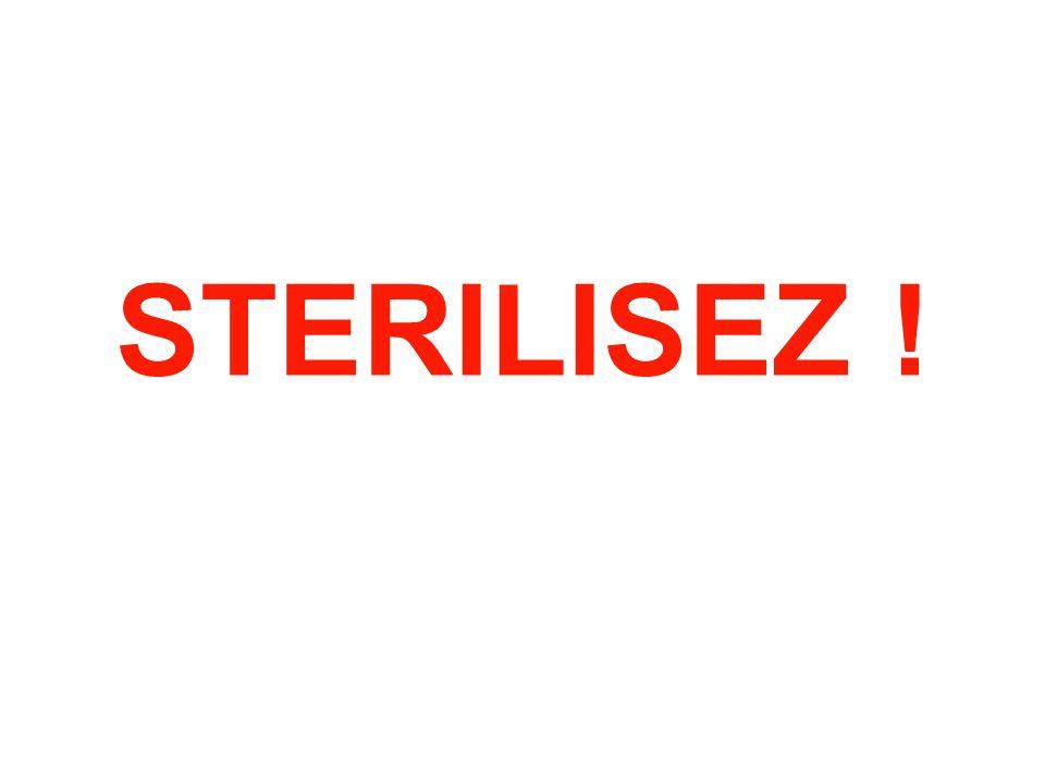 STERILISEZ !