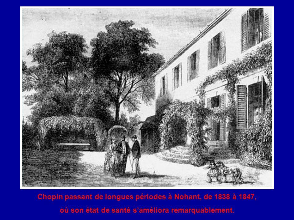 Chopin passant de longues périodes à Nohant, de 1838 à 1847,