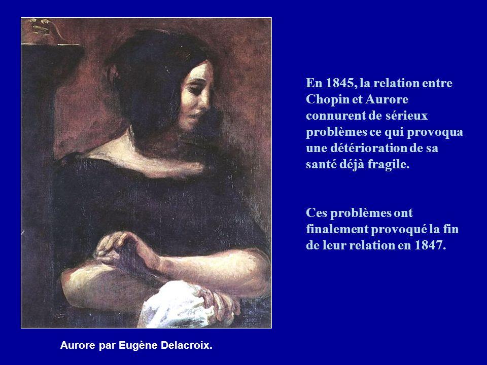 Ces problèmes ont finalement provoqué la fin de leur relation en 1847.