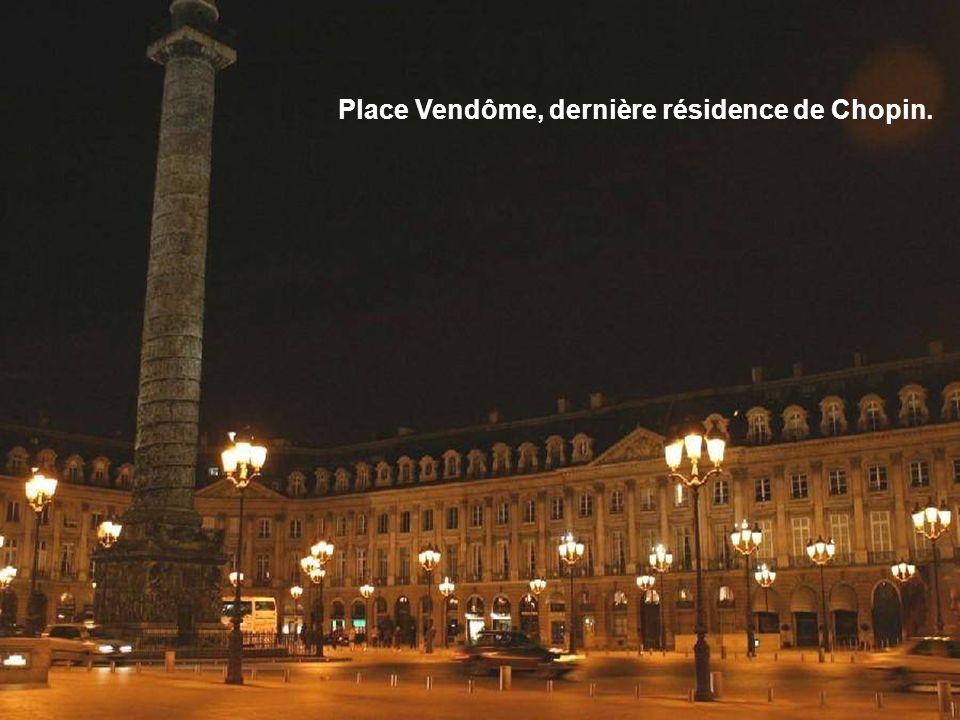 Place Vendôme, dernière résidence de Chopin.
