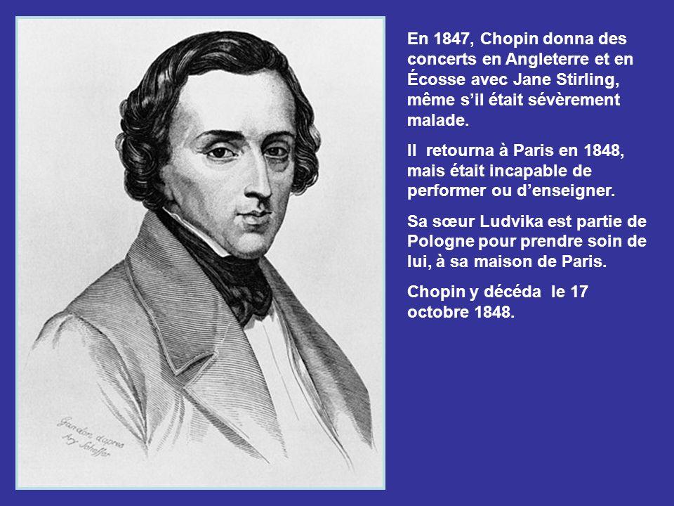 En 1847, Chopin donna des concerts en Angleterre et en Écosse avec Jane Stirling, même s'il était sévèrement malade.