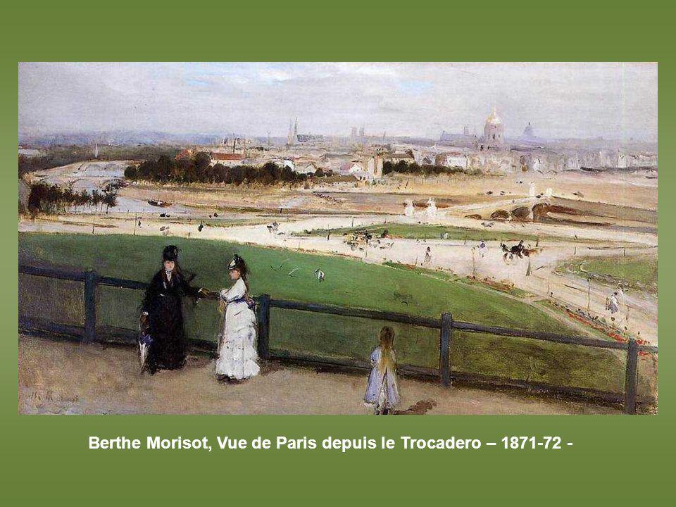 Berthe Morisot, Vue de Paris depuis le Trocadero – 1871-72 -