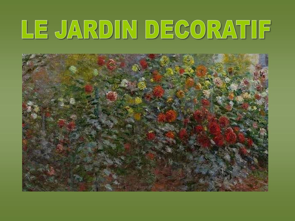 LE JARDIN DECORATIF
