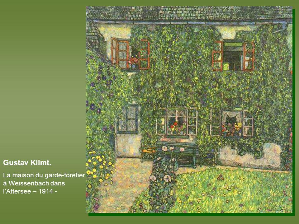 Gustav Klimt. La maison du garde-foretier à Weissenbach dans l'Attersee – 1914 -