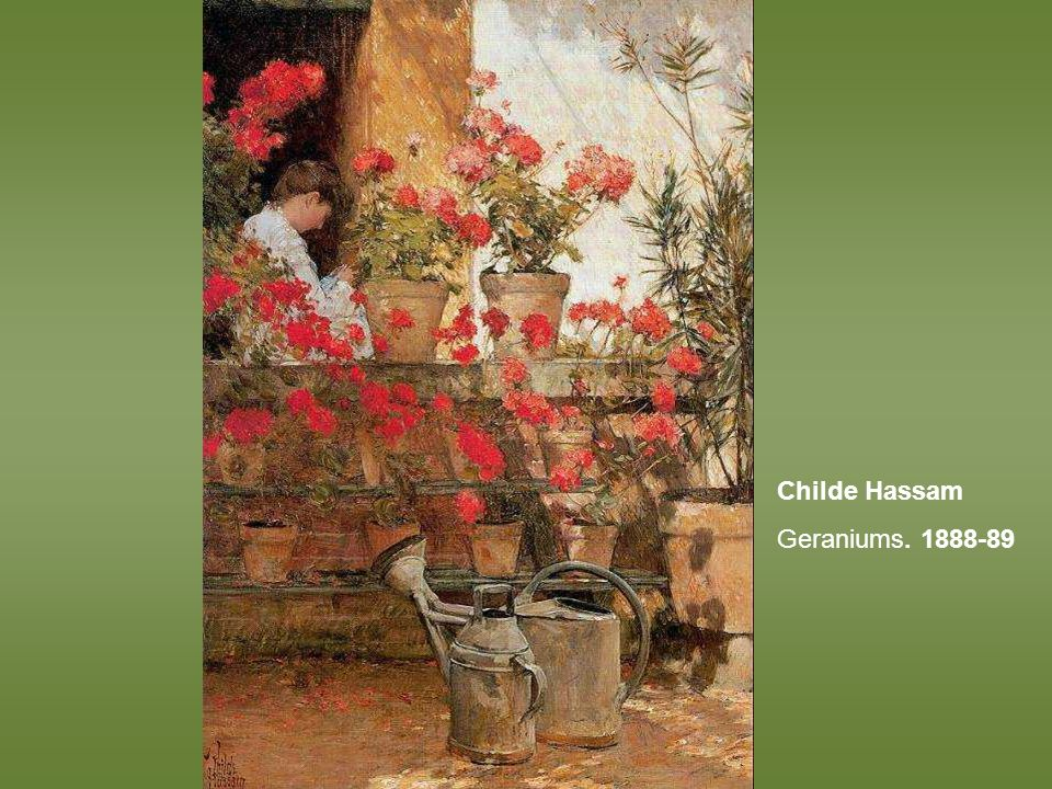 Childe Hassam Geraniums. 1888-89