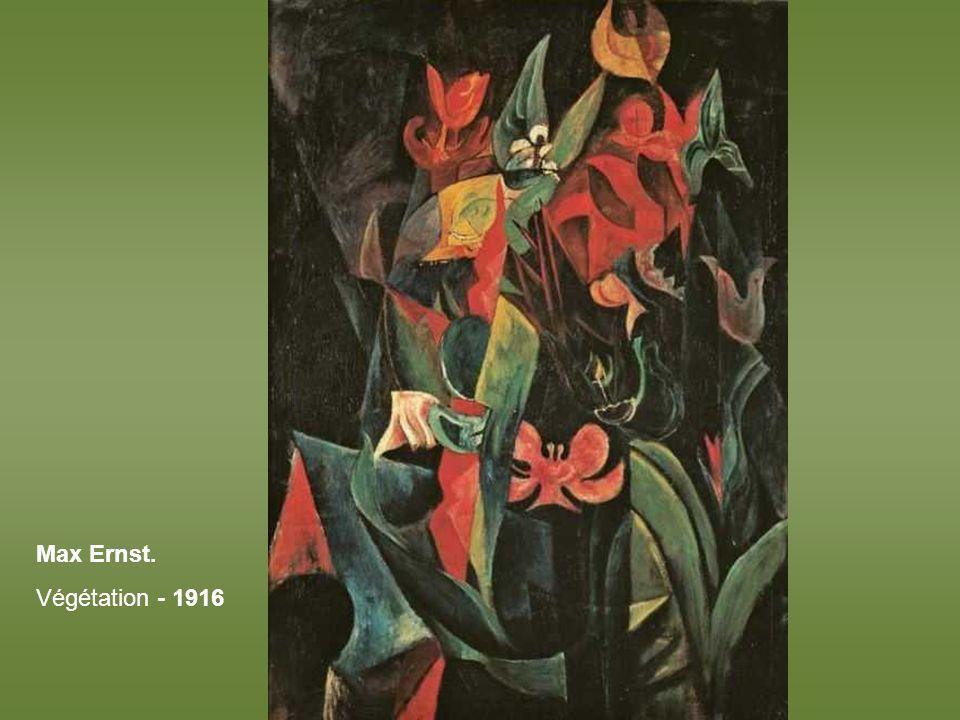 Max Ernst. Végétation - 1916