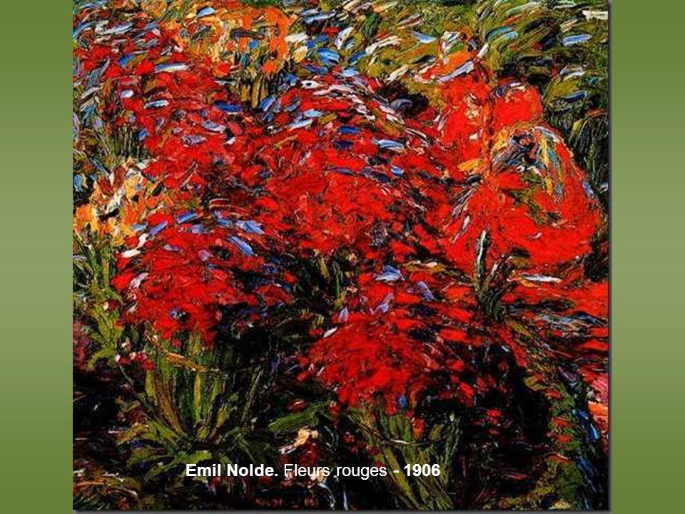 Emil Nolde. Fleurs rouges - 1906