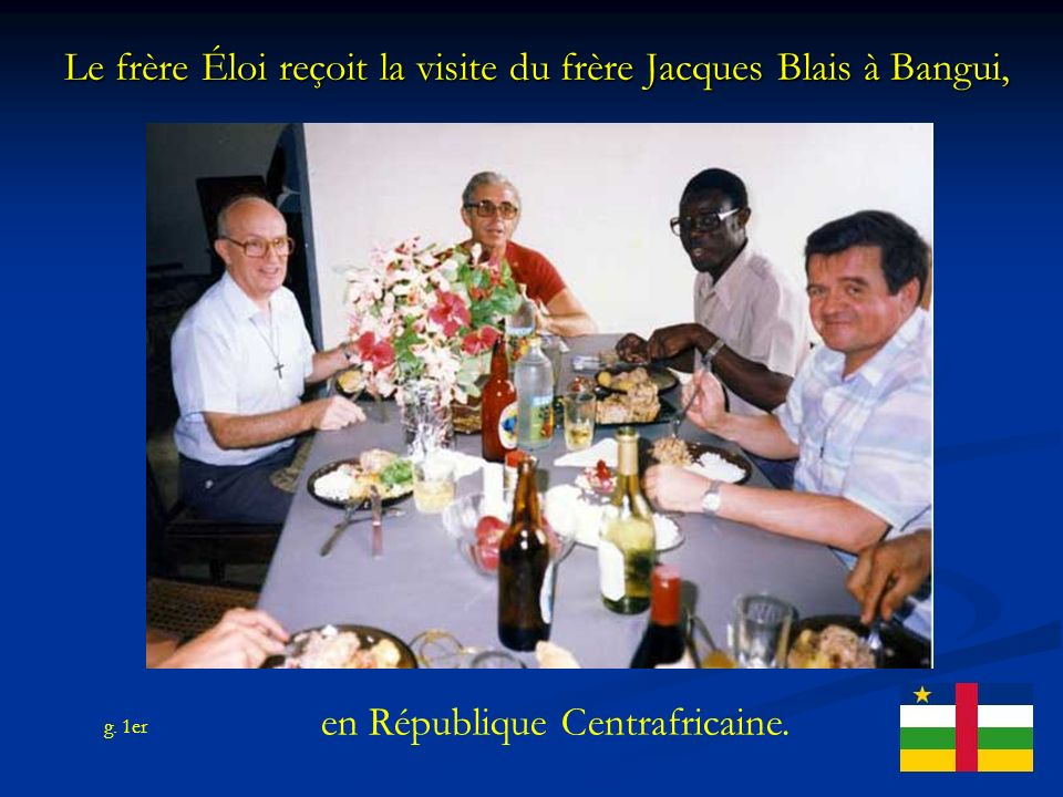 Le frère Éloi reçoit la visite du frère Jacques Blais à Bangui,