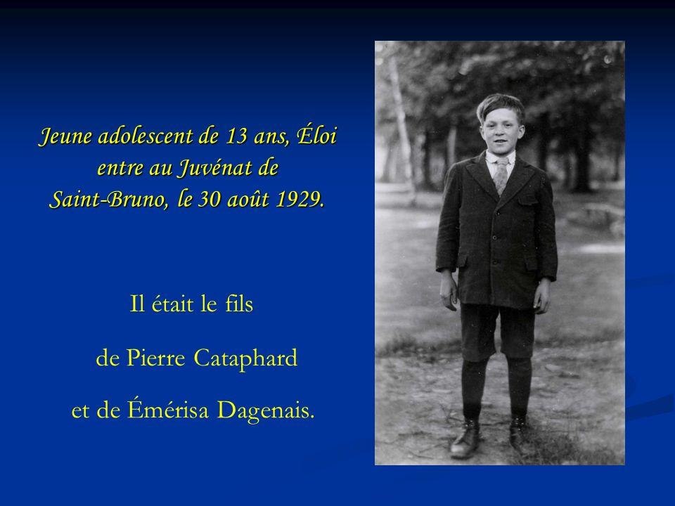 Jeune adolescent de 13 ans, Éloi entre au Juvénat de Saint-Bruno, le 30 août 1929.