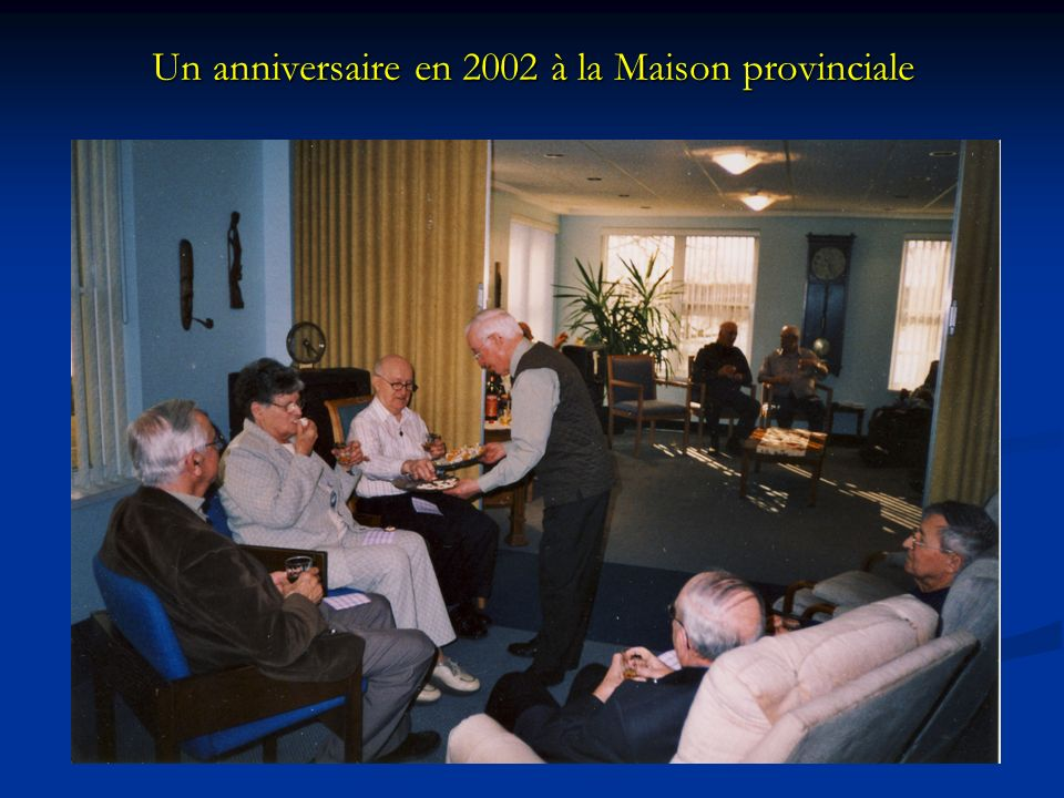 Un anniversaire en 2002 à la Maison provinciale
