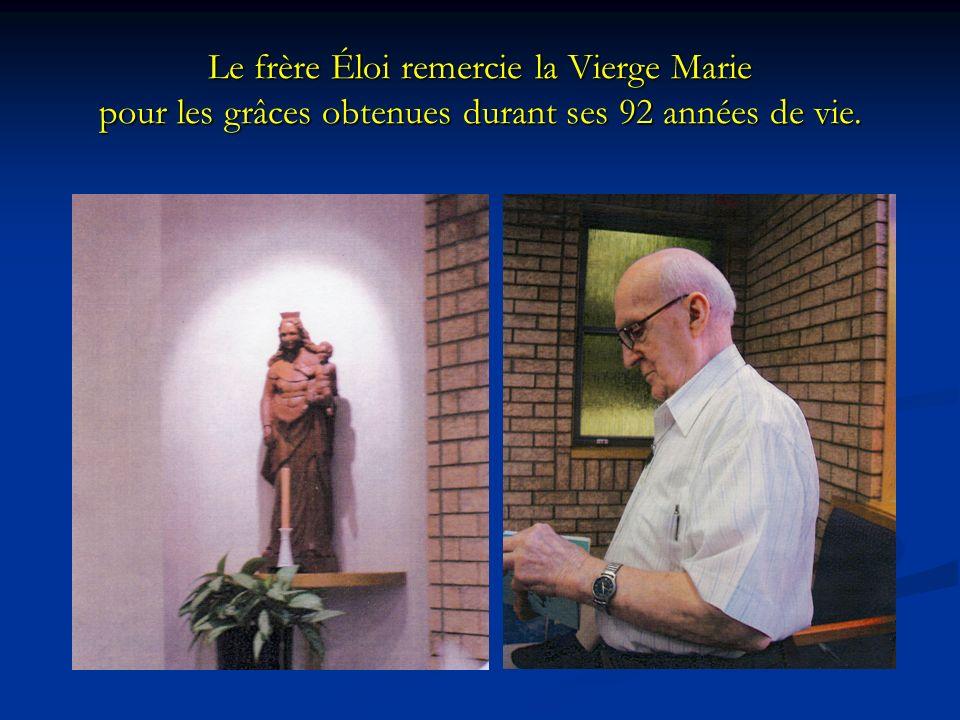 Le frère Éloi remercie la Vierge Marie pour les grâces obtenues durant ses 92 années de vie.