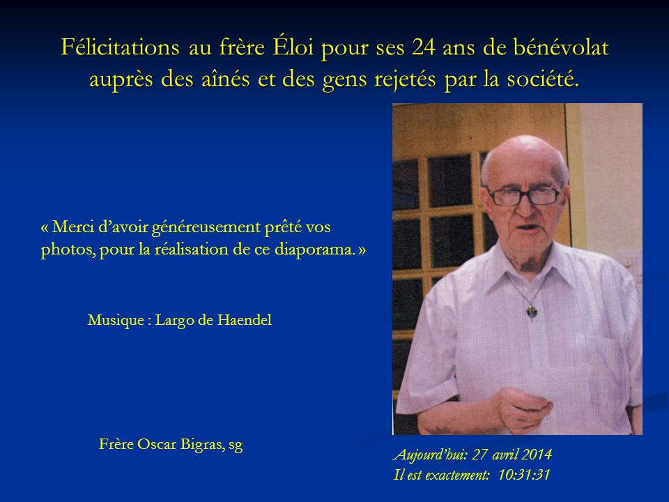 Félicitations au frère Éloi pour ses 24 ans de bénévolat auprès des aînés et des gens rejetés par la société.