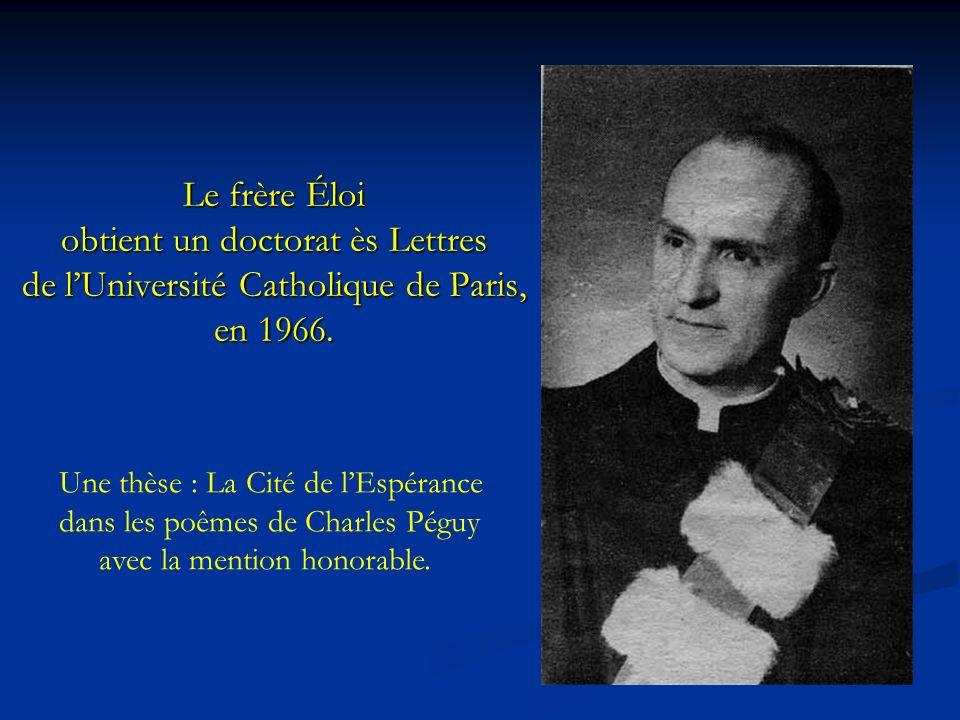 Le frère Éloi obtient un doctorat ès Lettres de l'Université Catholique de Paris, en 1966.