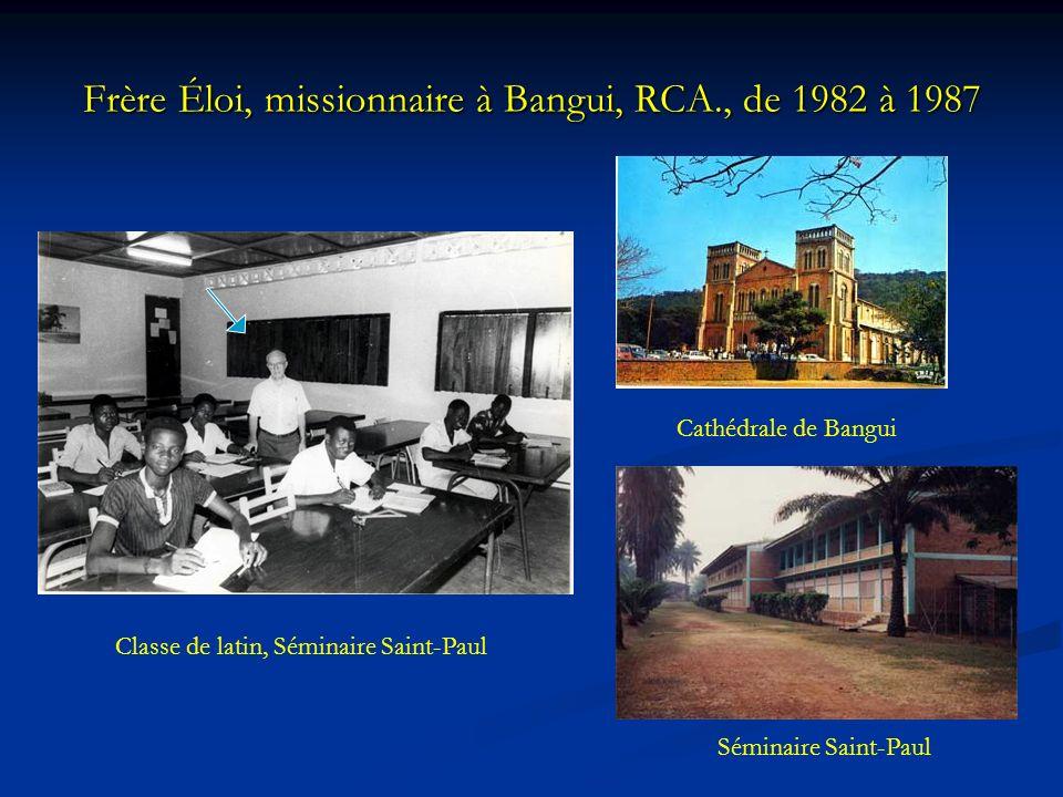 Frère Éloi, missionnaire à Bangui, RCA., de 1982 à 1987