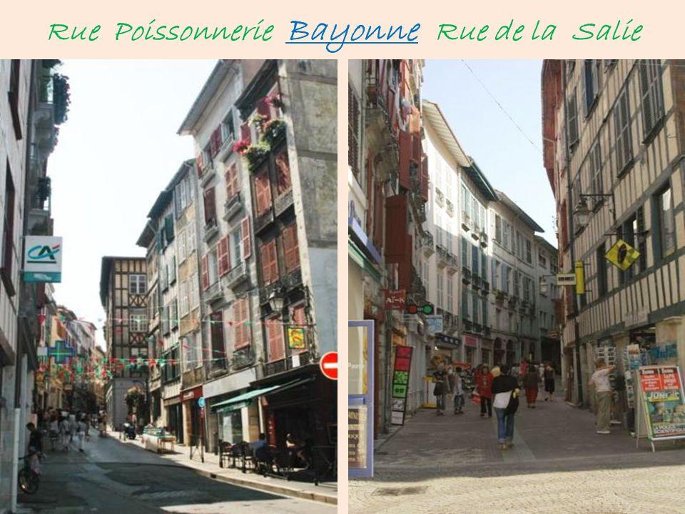Rue Poissonnerie Bayonne Rue de la Salie