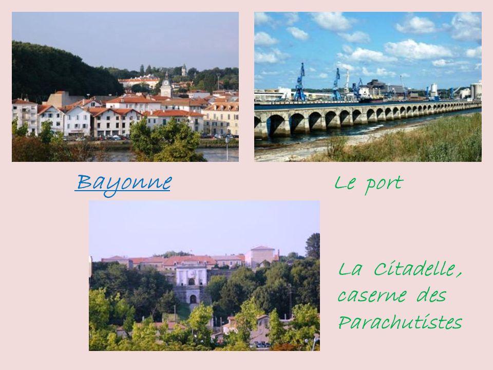 Bayonne Le port La Citadelle , caserne des Parachutistes