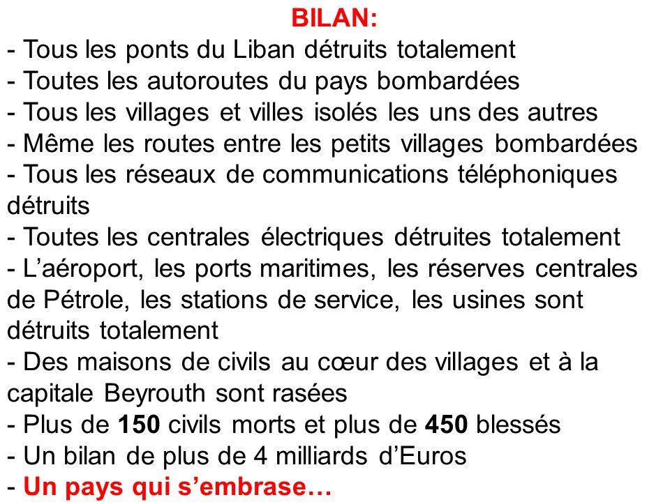 BILAN: Tous les ponts du Liban détruits totalement. Toutes les autoroutes du pays bombardées. Tous les villages et villes isolés les uns des autres.