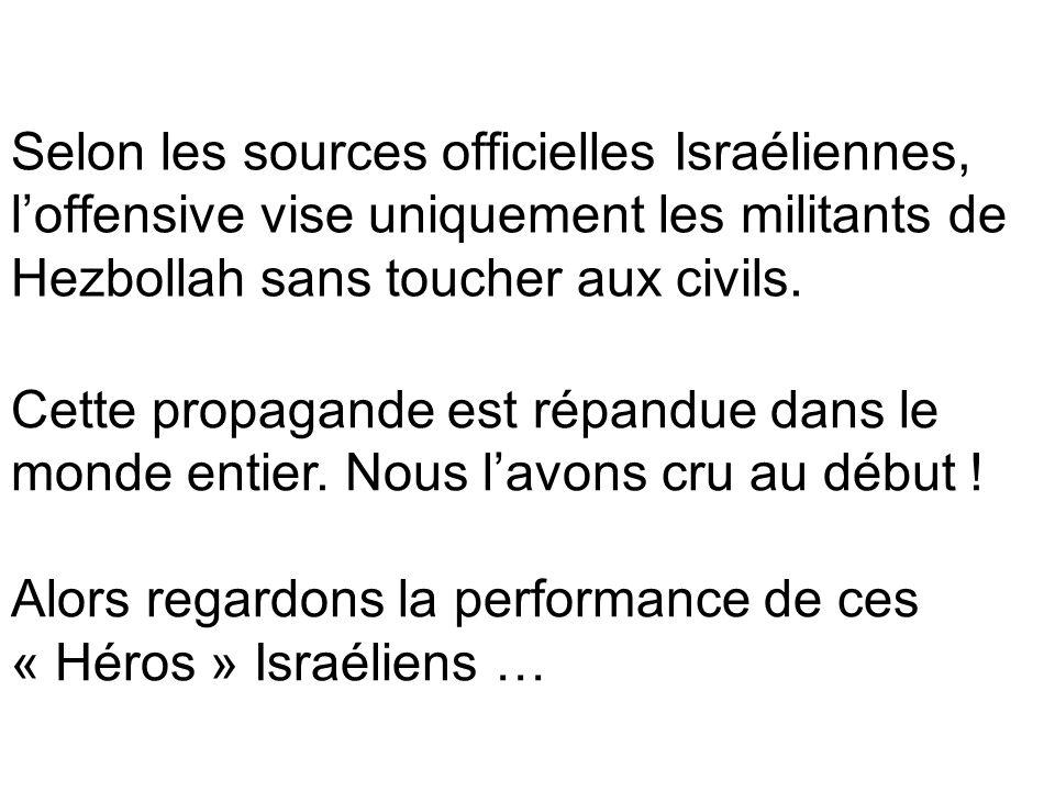 Selon les sources officielles Israéliennes, l'offensive vise uniquement les militants de Hezbollah sans toucher aux civils.