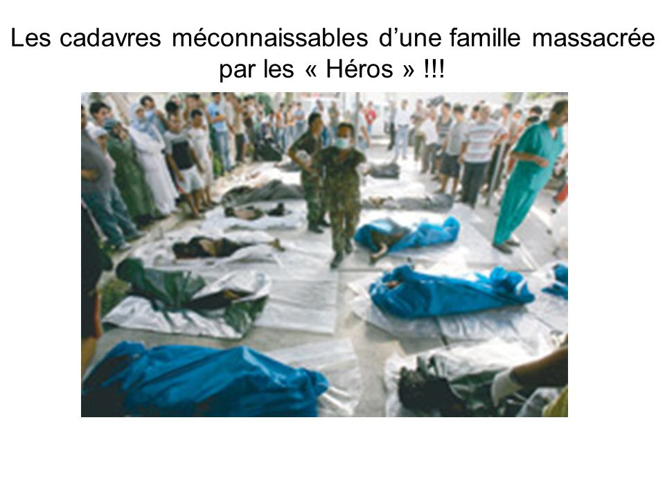 Les cadavres méconnaissables d'une famille massacrée par les « Héros » !!!