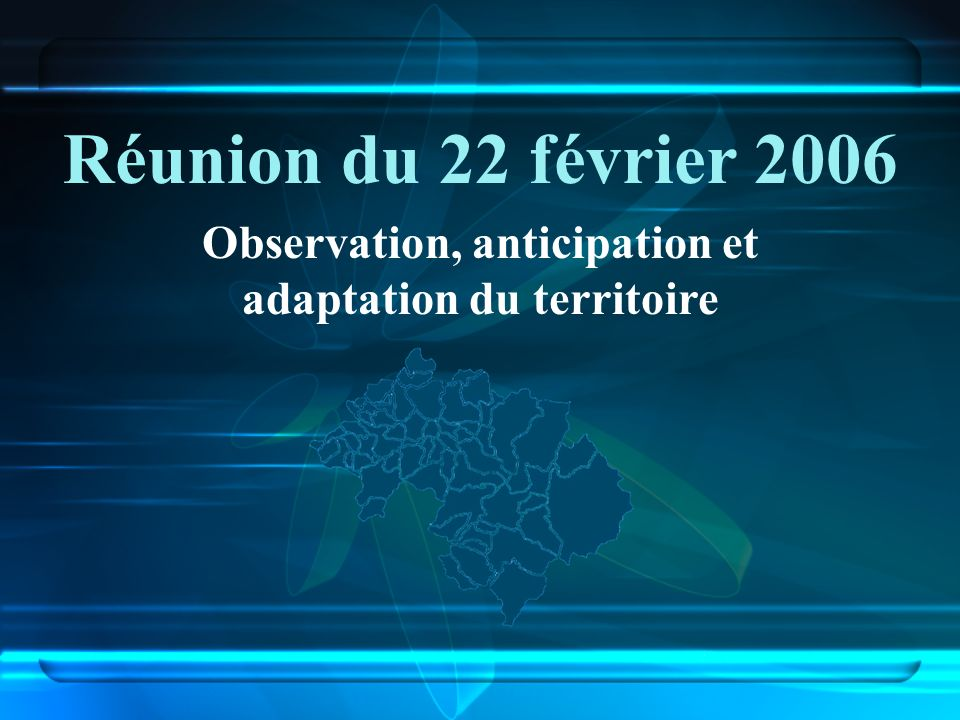 Observation, anticipation et adaptation du territoire