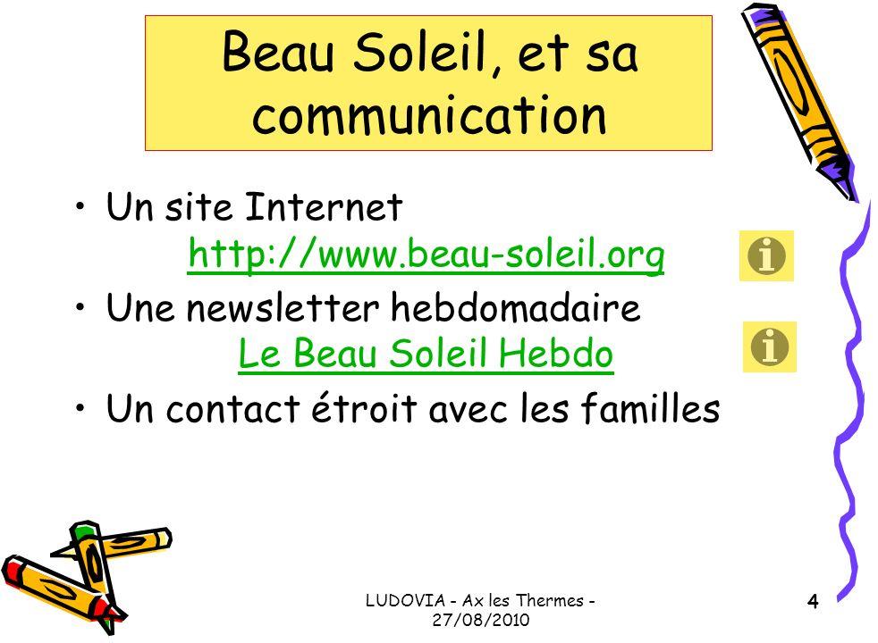 Beau Soleil, et sa communication