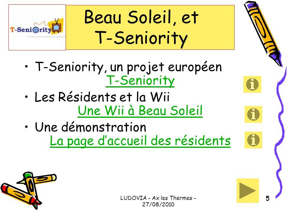 Beau Soleil, et T-Seniority