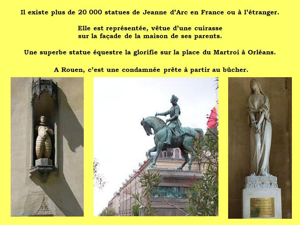 Il existe plus de 20 000 statues de Jeanne d'Arc en France ou à l'étranger.