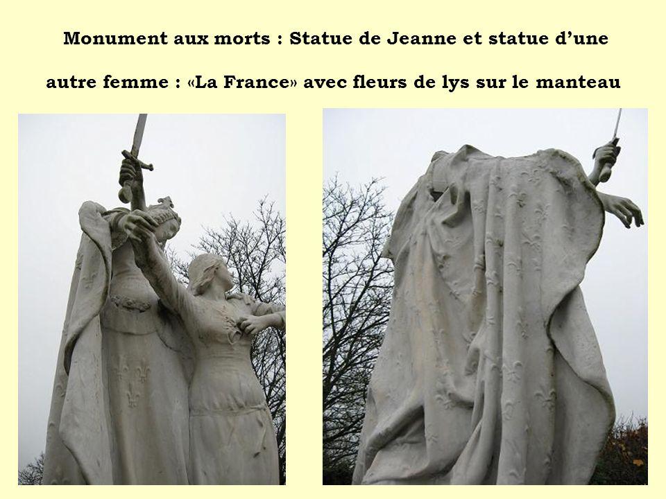 Monument aux morts : Statue de Jeanne et statue d'une autre femme : «La France» avec fleurs de lys sur le manteau
