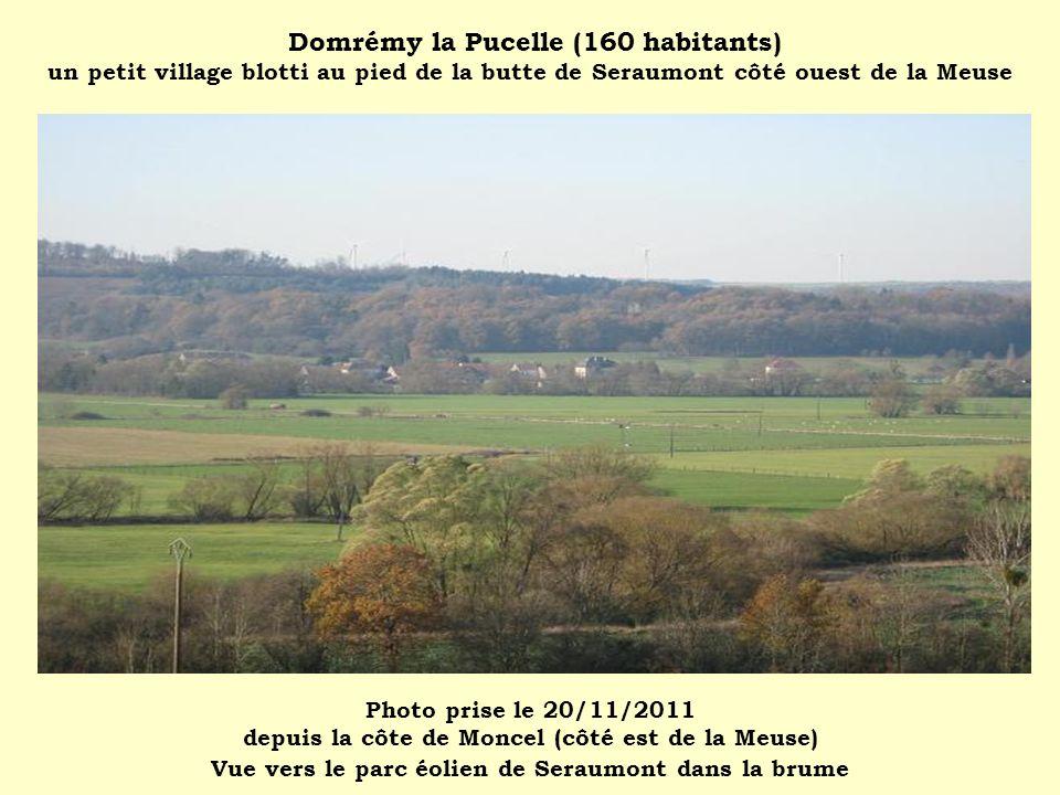 Domrémy la Pucelle (160 habitants) un petit village blotti au pied de la butte de Seraumont côté ouest de la Meuse