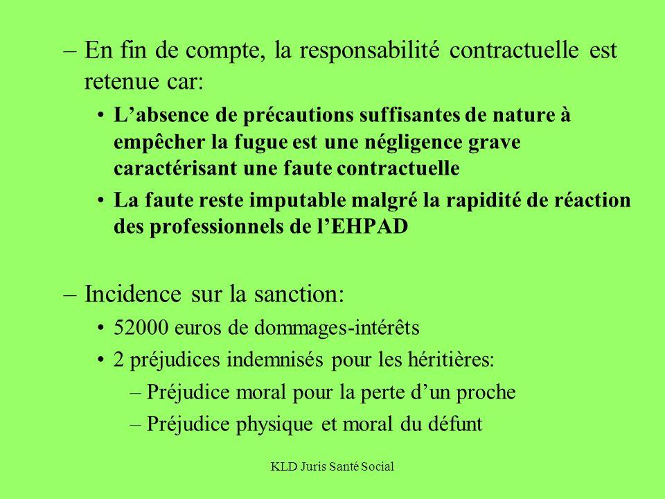 En fin de compte, la responsabilité contractuelle est retenue car: