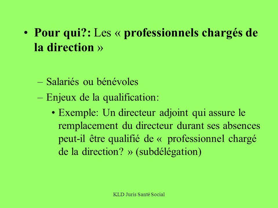 Pour qui : Les « professionnels chargés de la direction »