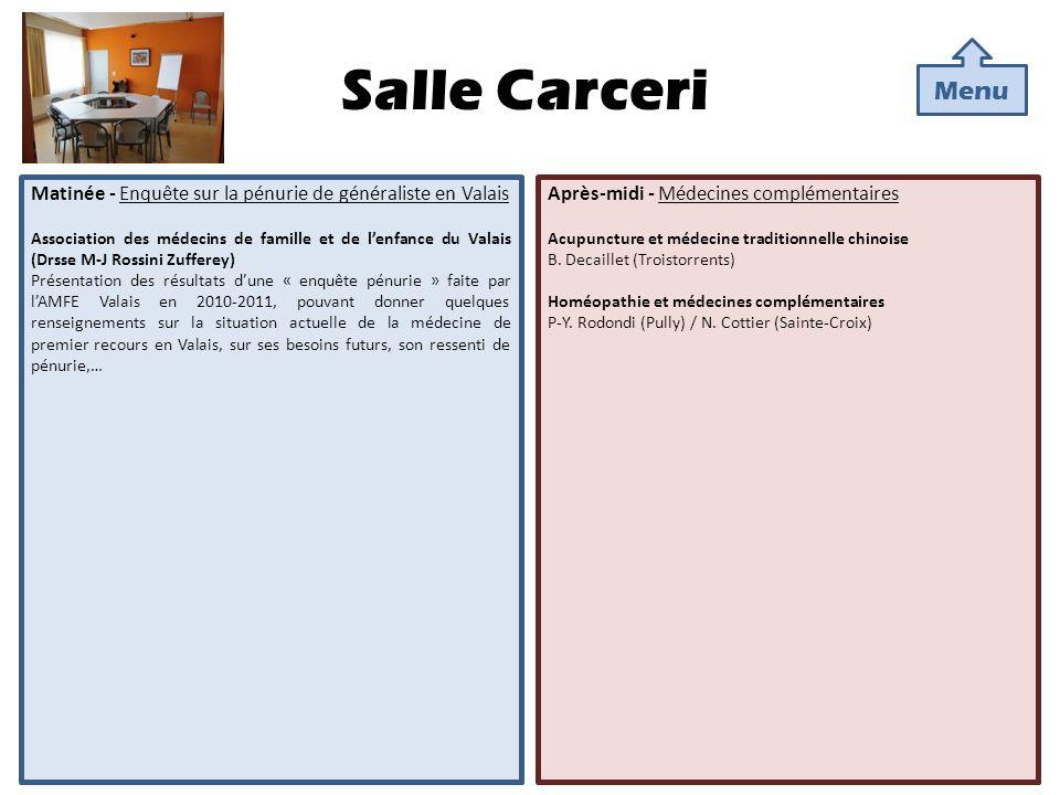 Salle Carceri Menu. Matinée - Enquête sur la pénurie de généraliste en Valais.