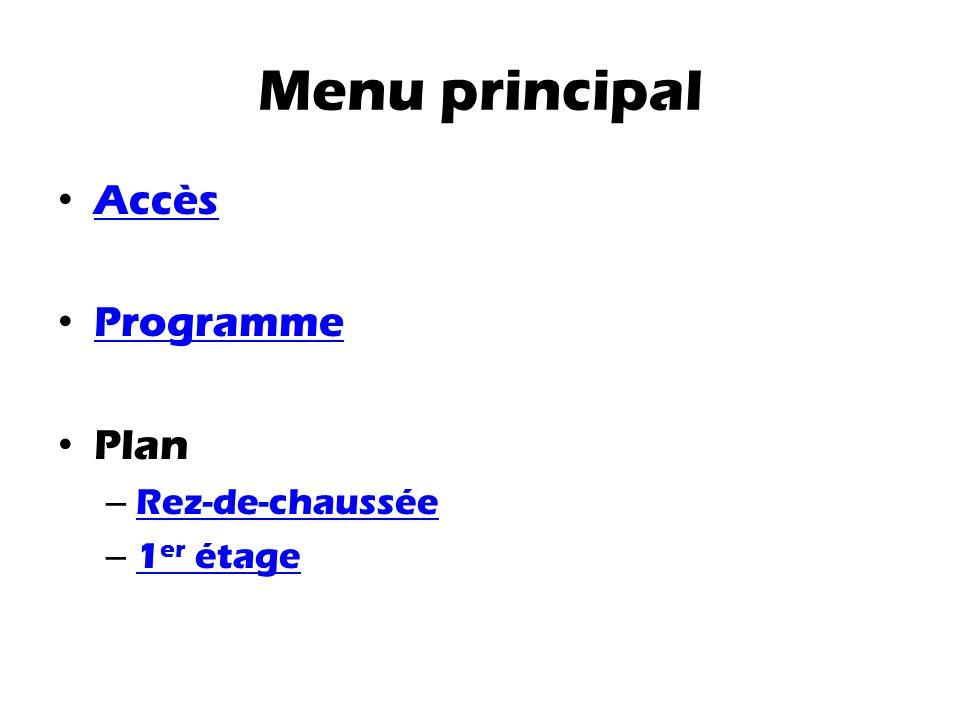 Menu principal Accès Programme Plan Rez-de-chaussée 1er étage